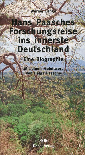Hans Paasches Forschungsreise ins innerste Deutschland – Eine Biographie