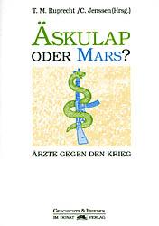 Äskulap oder Mars? - Ärzte gegen den Krieg