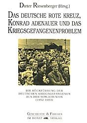 Das Deutsche Rote Kreuz, Konrad Adenauer und das Kriegsgefangenenproblem