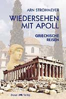 Wiedersehen mit Apoll – Griechische Reisen