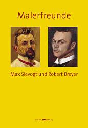 Malerfreunde – Max Slevogt und Robert Breyer