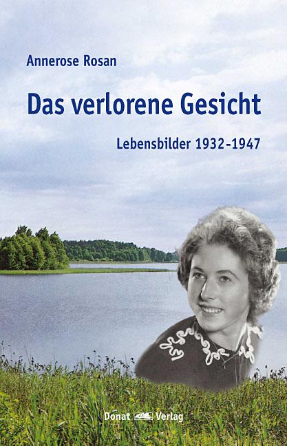 Das verlorene Gesicht – Lebensbilder 1932-1947