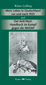 Mein Leben in Deutschland vor und nach 1933 und Der Anti-Nazi: Handbuch im Kampf gegen die NSDAP