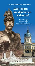 Zwölf Jahre am deutschen Kaiserhof (1898-1910)