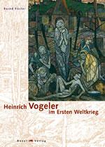 Heinrich Vogeler im Ersten Weltkrieg