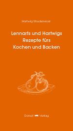 Lennarts und Hartwigs Rezepte fürs Kochen und Backen