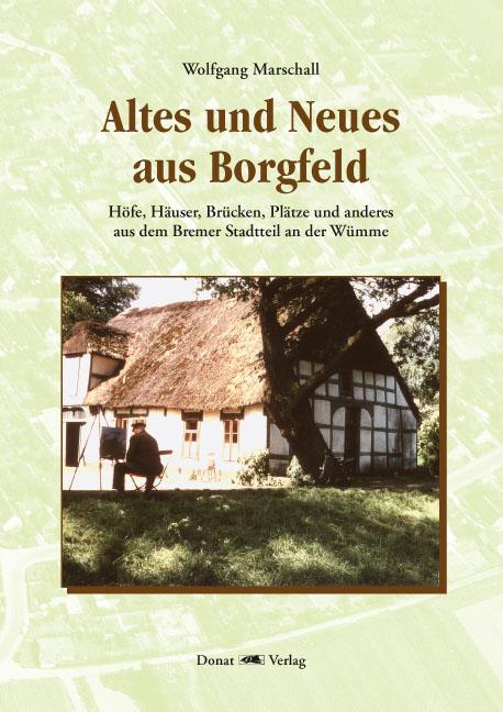Altes und Neues aus Borgfeld