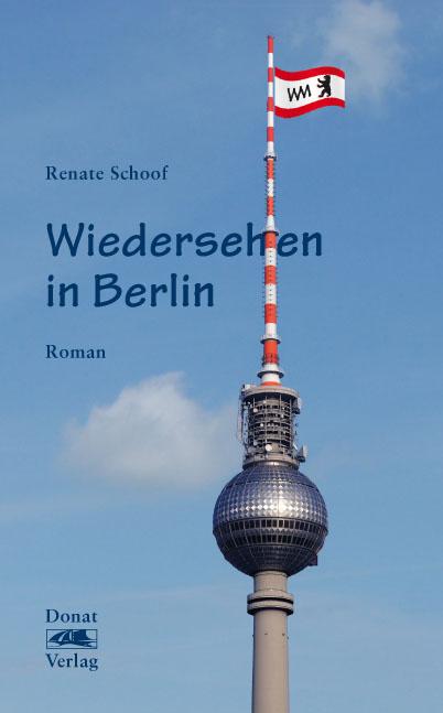 Wiedersehen in Berlin - Roman