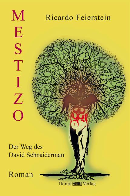 Mestizo – Der Weg des David Schnaiderman