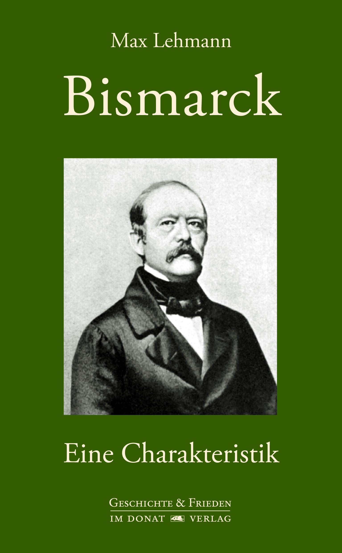 Bismarck - Eine Charakteristik