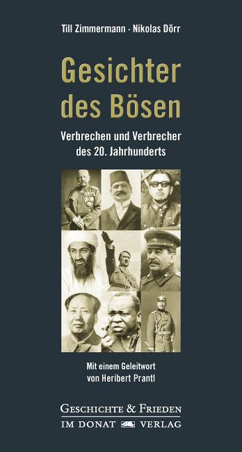 Gesichter des Bösen - Verbrechen und Verbrecher des 20. Jahrhunderts. Mit einem Geleitwort von Heribert Prantl