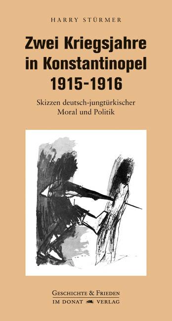 Zwei Kriegsjahre in Konstantinopel 1915-1916