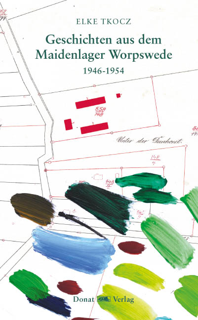 Geschichten aus dem Maidenlager Worpswede 1946-1954