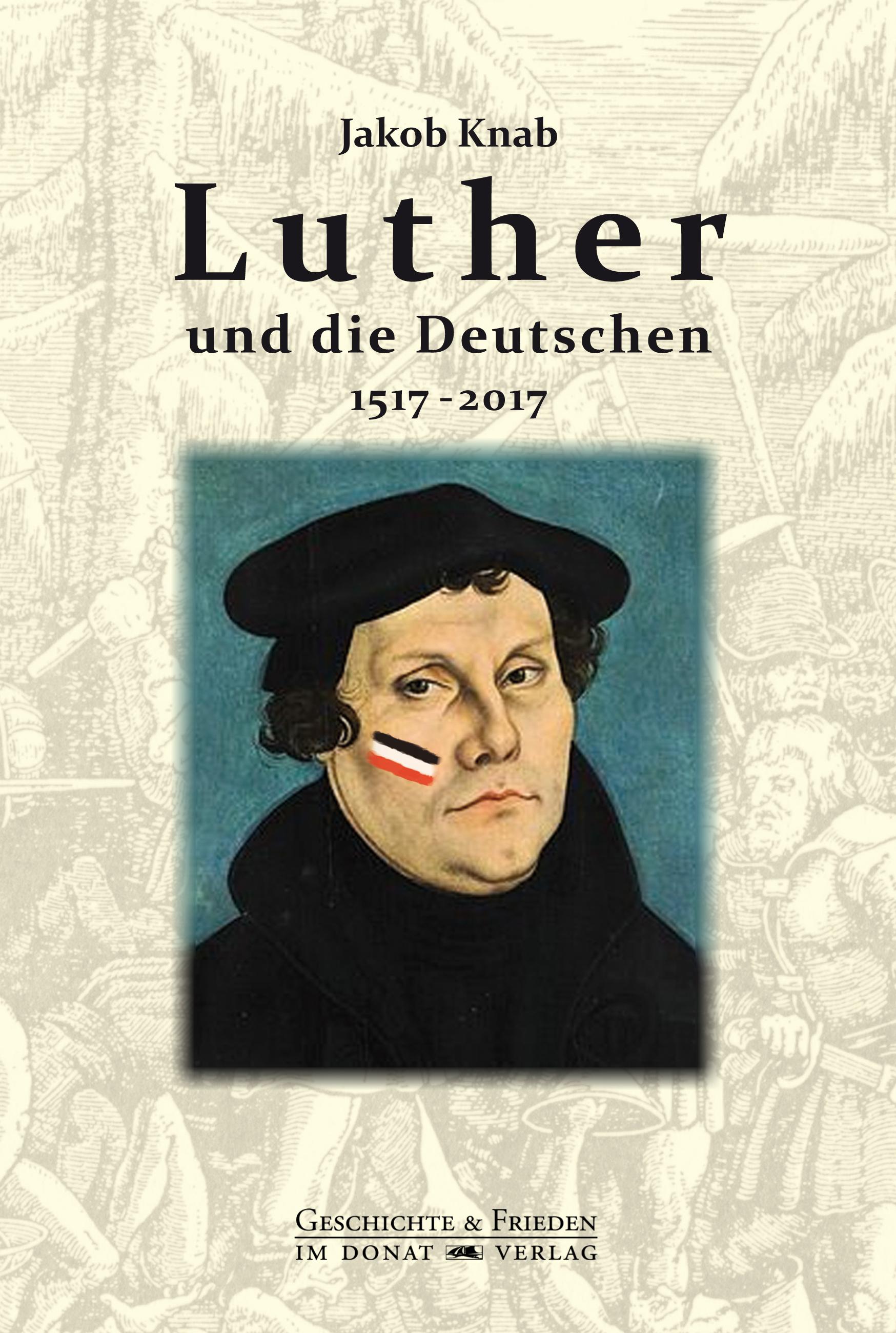 Luther und die Deutschen 1517-2017