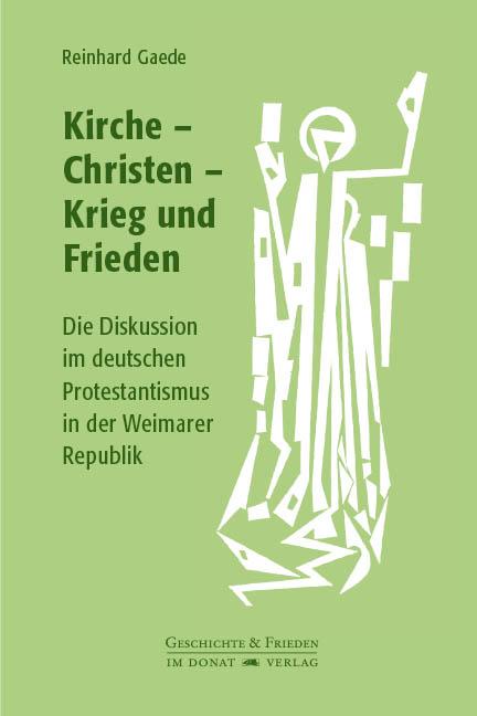 Kirche – Christen – Krieg und Frieden